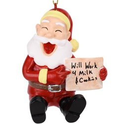 Will Work for Milk and Cookies Santa Christmas Ornament